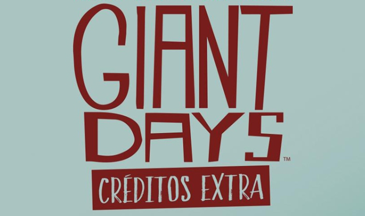 OPINION GIANT DAYS CREDITOS EXTRA DESTACADA - CONCDECULTURA